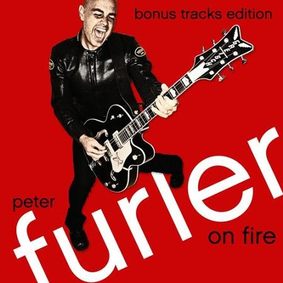 On Fire: Bonus Tracks Edition  [Music Download] -     By: Peter Furler
