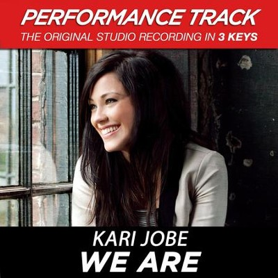 We Are (Low Key Performance Track Without Background Vocals)  [Music Download] -     By: Kari Jobe