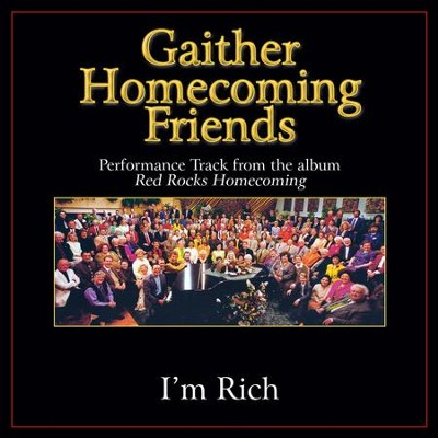 I'm Rich Performance Tracks  [Music Download] -     By: Bill Gaither, Gloria Gaither