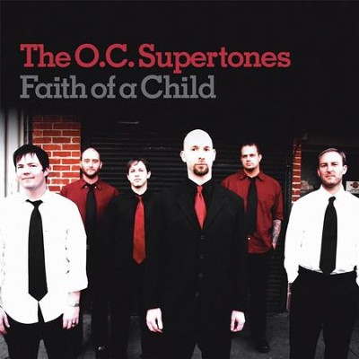 Faith Like a Child  [Music Download] -     By: O.C. Supertones