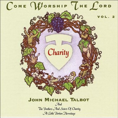 Come Worship the Lord, Vol. 2  [Music Download] -     By: John Michael Talbot