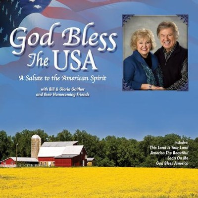 God Bless the USA  [Music Download] -     By: Bill Gaither, Gloria Gaither, Homecoming Friends
