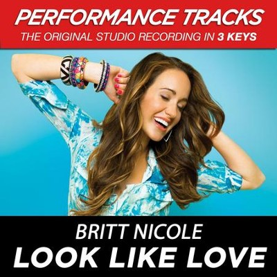 Look Like Love (Performance Tracks) - EP  [Music Download] -     By: Britt Nicole