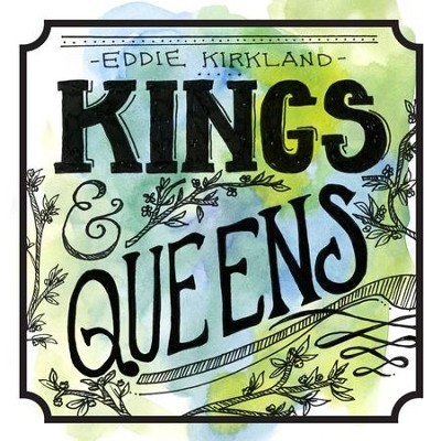 Kings & Queens  [Music Download] -     By: Eddie Kirkland