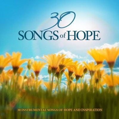 30 Songs of Hope: 30 Instrumental Songs of Hope and Inspiration  [Music Download] -     By: Various Artists