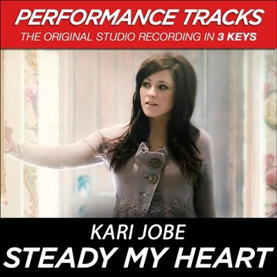 Steady My Heart (Medium Key Performance Track Without Background Vocals)  [Music Download] -     By: Kari Jobe