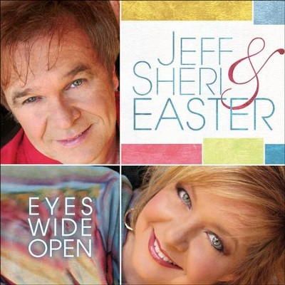 Eyes Wide Open  [Music Download] -     By: Jeff Easter, Sheri Easter