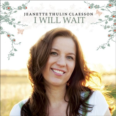 I Will Wait  [Music Download] -     By: Jeanette Thulin Claesson