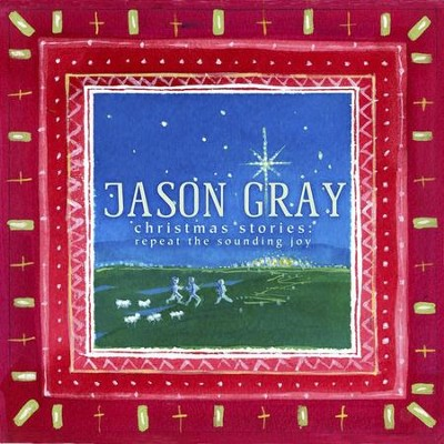 Christmas Stories: Repeat the Sounding Joy  [Music Download] -     By: Jason Gray