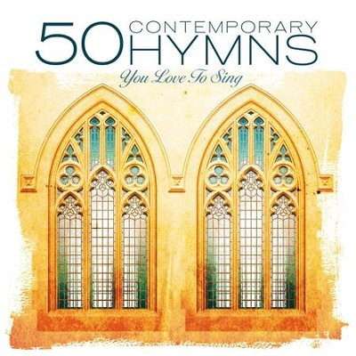 50 Contemporary Hymns You Love to Sing  [Music Download] -     By: Hymns You Love to Sing Performers