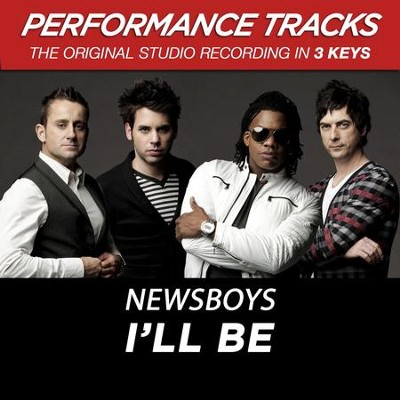 Premiere Performance Plus: I'll Be  [Music Download] -     By: Newsboys