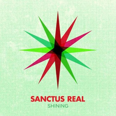 Shining  [Music Download] -     By: Sanctus Real