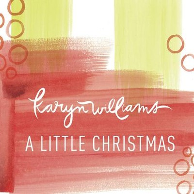 A Little Christmas - Single  [Music Download] -     By: Karyn Williams