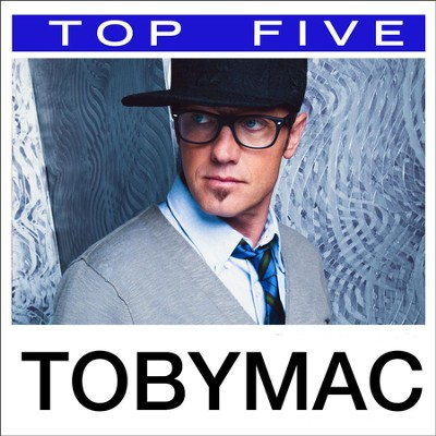 Top 5: Hits  [Music Download] -     By: TobyMac