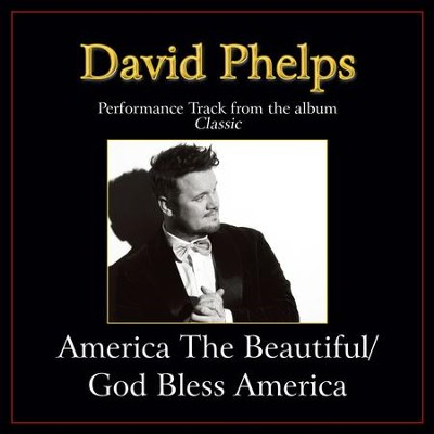 America the Beautiful / God Bless America (Medley) [Low Key Performance Track Without Background Vocals]  [Music Download] -     By: David Phelps