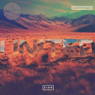 Zion (Deluxe Edition)  [Music Download] -     By: Hillsong UNITED