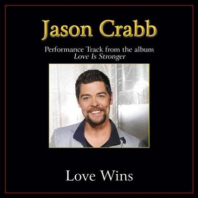 Love Wins Performance Tracks  [Music Download] -     By: Jason Crabb
