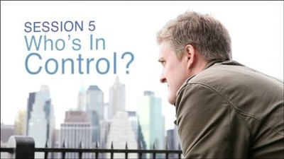 Who's in Control?, Session 5   [Video Download] -     By: Jim Cymbala