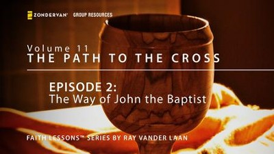 The Way of John the Baptist  [Video Download] -     By: Ray Vander Laan
