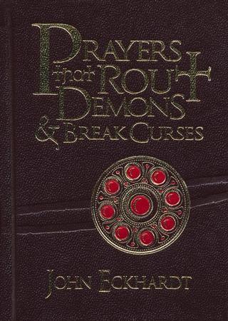 Prayers That Rout Demons & Break Curses, 2 Volumes in 1