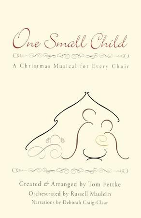 one small child a christmas musical for every choir christianbookcom - Christmas Cantatas For Small Choirs