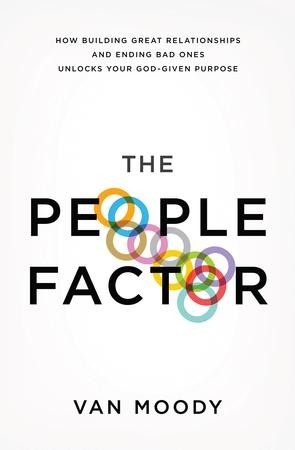 The People Factor How Building Great Relationships And Ending Bad