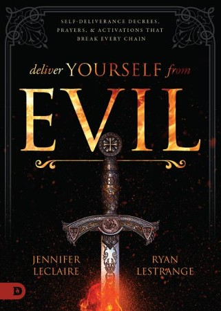 Deliver Yourself From Evil Jennifer LeClaire Ryan LeStrange 9780768445343