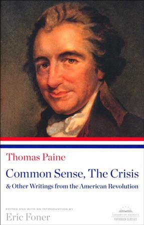 Common Sense The Crisis Other Writings From The American Revolution