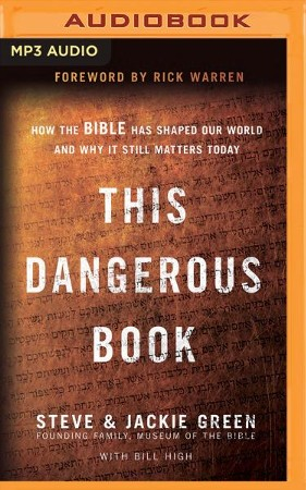 This Dangerous Book How The Bible Has Shaped Our World And Why It