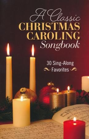 a classic christmas caroling songbook 30 sing along favorites 9781619709614 christianbookcom - Classic Christmas Favorites