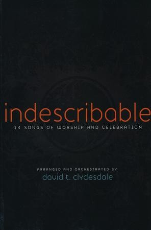 Indescribable 14 Songs Of Worship And Celebration Slightly