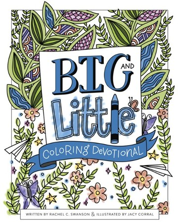 Big And Little Coloring Devotional Rachel Swanson Jacy Corral 9781462749768