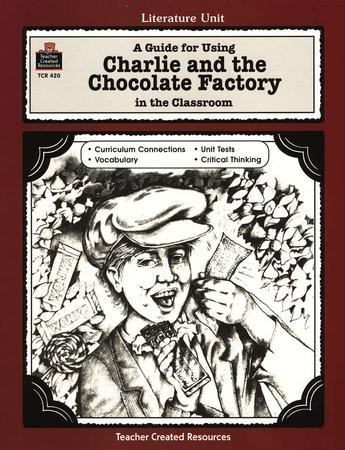A Guide For Using Charlie The Chocolate Factory In The Classroom Grades 3 5