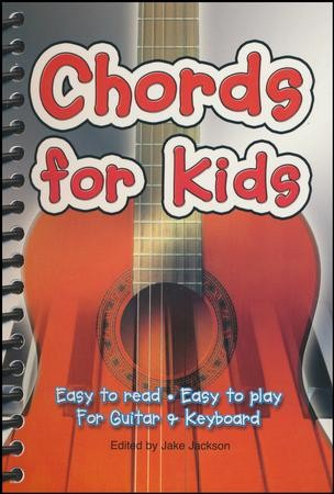 Chords For Kids: Easy to Read, Easy to Play, for Guitar & Keyboard ...
