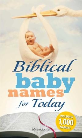 Biblical Baby Names for Today: The Inspiration you need to make the perfect  choice for you baby! - eBook