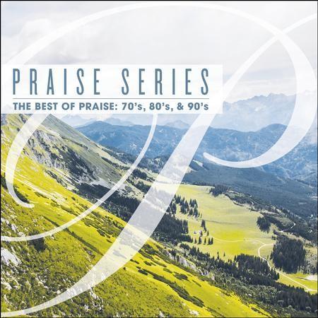 Praise Series: The Best of Praise 70s, 80s, & 90s - CD