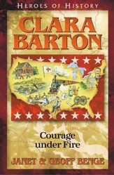 Heroes of History: Clara Barton, Angel of the Battlefield
