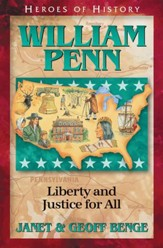 Heroes of History: William Penn, Liberty and Justice For All