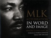 MLK: A Celebration in Word and Image