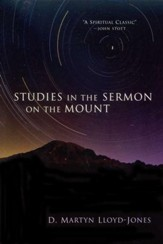 Studies in the Sermon on the Mount [D. Martyn Lloyd-Jones]