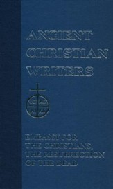 Embassy for the Christians, Resurrection of the Dead  (Ancient Christian Writers)