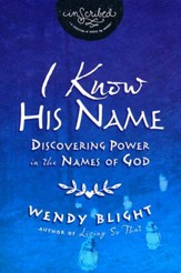 I Know His Name: Discovering Power in the Names of God - Slightly Imperfect