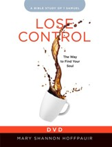 Lose Control - Women's Bible Study DVD: The Way to Find Your Soul