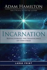 Incarnation: Rediscovering the Significance of Christmas - Large Print edition