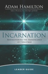 Incarnation: Rediscovering the Significance of  Christmas - Leader Guide