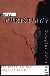 Why Christian? For Those on the Edge of Faith            - Slightly Imperfect