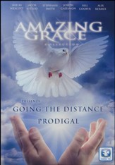 Amazing Grace Collection: Going the Distance & Prodigal