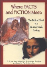 Where Facts and Fiction Meet: The Biblical Christ In A  Da Vinci Code Society, DVD