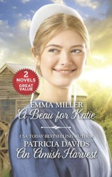 A Beau for Katie & An Amish Harvest: Two Novels