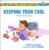 Keeping Your Cool: A Book about Anger